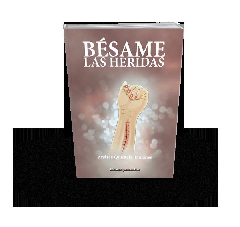 Poesía del libro BÉSAME LAS HERIDAS de ANDREA QUINTELA TRIÑANES