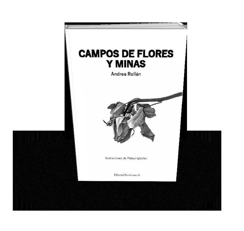 Poesía del libro CAMPOS DE FLORES Y MINAS de ANDREA ROLLÁN
