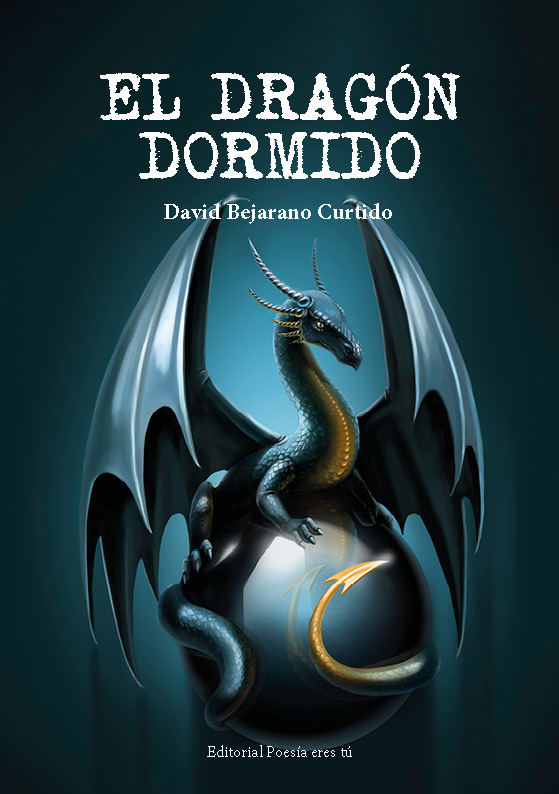 Poesía del libro EL DRAGÓN DORMIDO de DAVID BEJARANO CURTIDO
