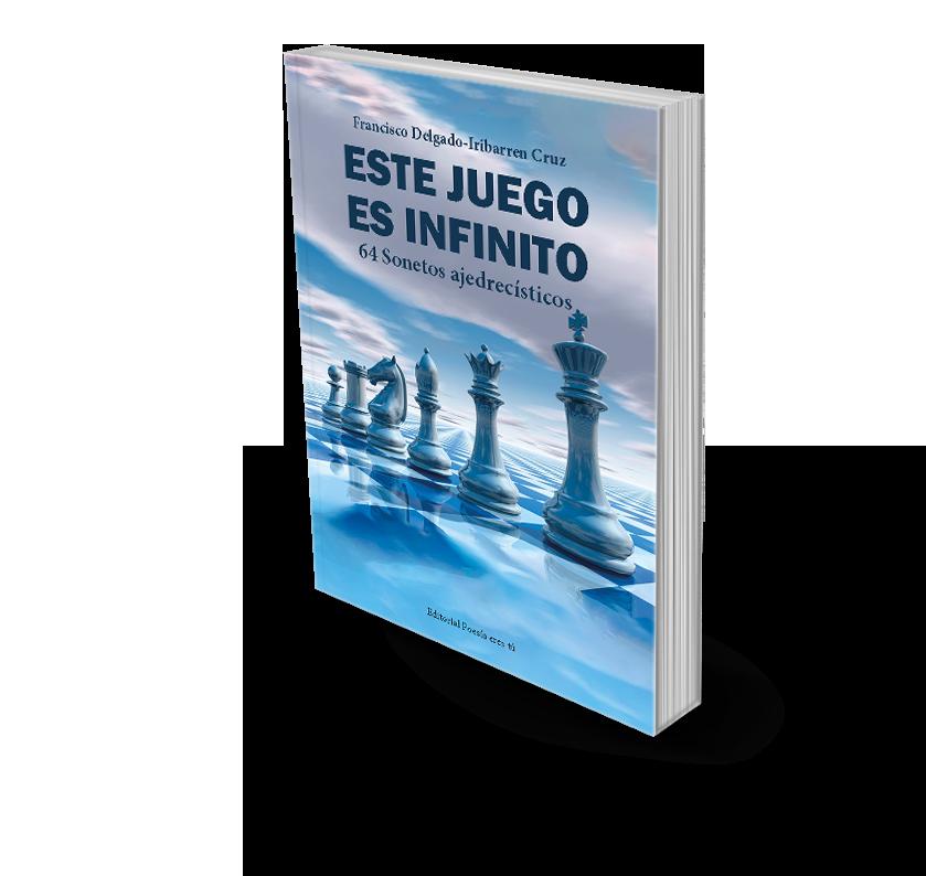 Poesía del libro ESTE JUEGO ES INFINITO. 64 Sonetos ajedrecísticos
