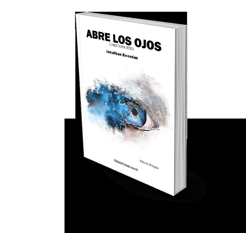 Poesía del libro ABRE LOS OJOS (OPEN YOUR EYES) de JONATHAN BECEDAS. El escritor nos da una muestra tras publicar un libro.