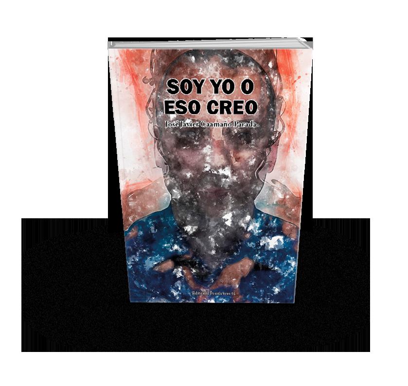 Poesía del libro SOY YO O ESO CREO