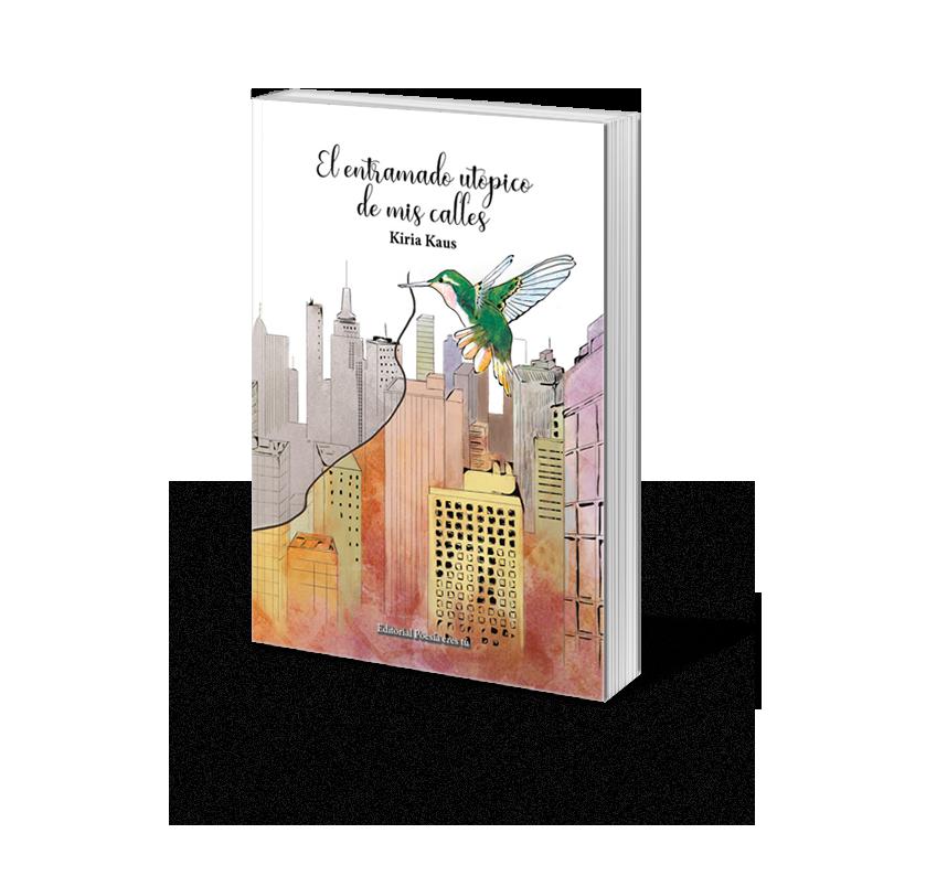 Poesía del libro EL ENTRAMADO UTÓPICO DE MIS CALLES